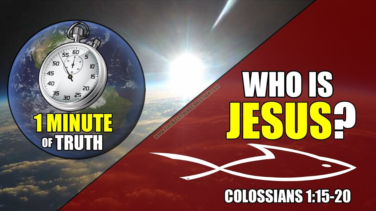 1 Minute of Truth: Who is Jesus?